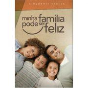Livro Minha Família Pode Ser Feliz