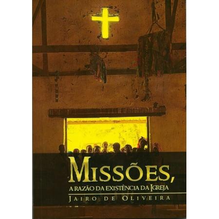 Livro Missões, A Razão da Existência da Igreja