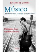 Livro Músico Abandonado, Ferido e Esquecido