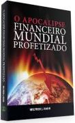 Livro O Apocalipse Financeiro Mundial Profetizado