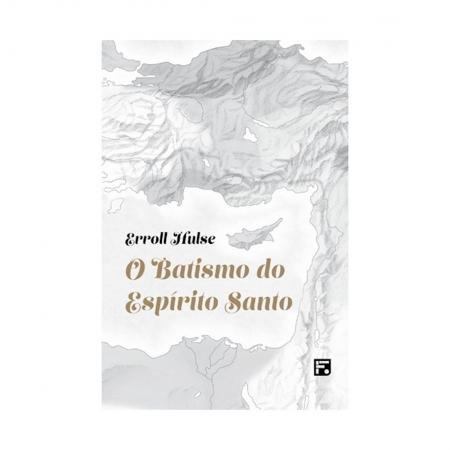 Livro O Batismo do Espírito Santo - 2ª Edição