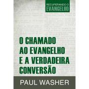 Livro O Chamado ao Evangelho e a Verdadeira Conversão - Série Recuperando o Evangelho