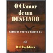 Livro O Clamor De Um Desviado - Estudos Sobre o Salmo 51