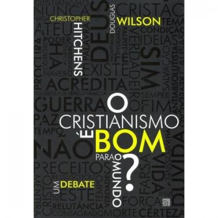Livro O Cristianismo é Bom Para o Mundo? Um Debate