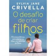 Livro O Desafio de Criar Filhos
