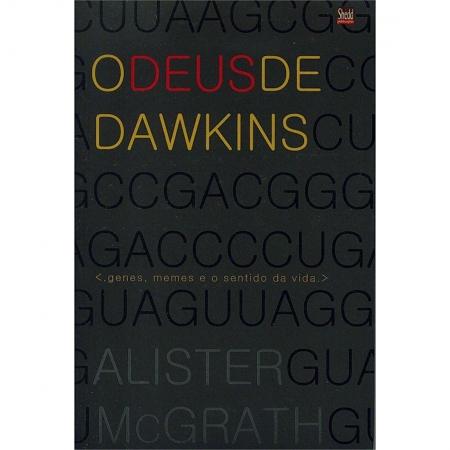Livro O deus de Dawkins - Genes, Memes e o Sentido da Vida