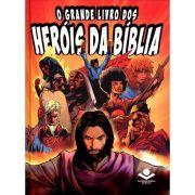 Livro O Grande Livro dos Heróis da Biblia - Capa Dura