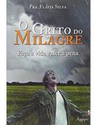 Livro O Grito do Milagre - Faça a Vida Valer a Pena