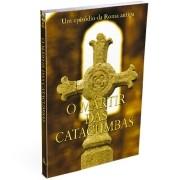 Livro O Mártir das Catacumbas - Um Episódio da Roma Antiga