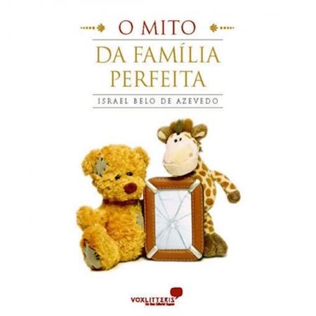 Livro O Mito da Família Perfeita