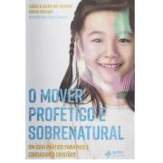 Livro O Mover Profético e Sobrenatural