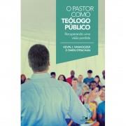 Livro O Pastor Como Teólogo Público