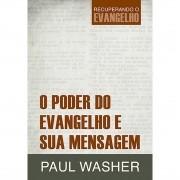 Livro O Poder Do Evangelho E Sua Mensagem - Série Recuperando o Evangelho