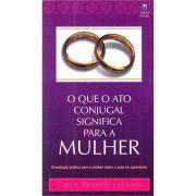 Livro O Que o Ato Conjugal Significa Para a Mulher