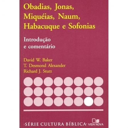 Livro Obadias, Jonas, Miquéias, Naum, Habacuque e Sofoni - Introdução e Comentário do AT