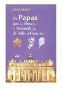 Livro Os Papas que Enalteceram a Humanidade: De Pedro a Francisco