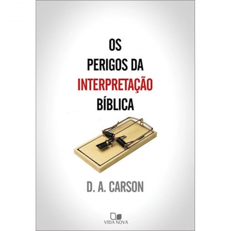 Livro Os Perigos da Interpretação Bíblica