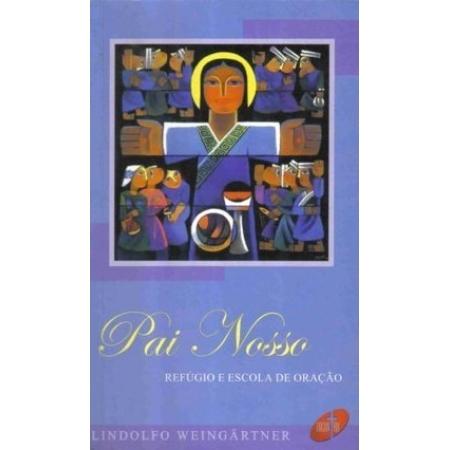 Livro Pai Nosso: Refúgio e Escola de Oração