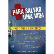 Livro Para Salvar Uma Vida: Ouse Fazer a Diferença