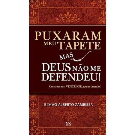 Livro Puxaram meu Tapete mas Deus não me Defendeu!