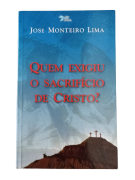 Livro Quem Exigiu o Sacrifício de Cristo?