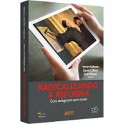 Livro Radicalizando a Reforma
