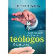 Livro Recomendações aos Jovens Teólogos e Pastores