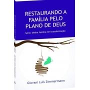 Livro Restaurando a Família Pelo Plano de Deus