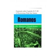 Livro Romanos - Exposição Cap. 8.17-38 - A Perseverança Final dos Santos