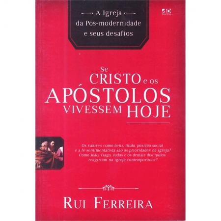 Livro Se Cristo e os Apóstolos Vivessem Hoje