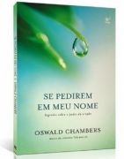 Livro Se Pedirem em Meu Nome: Segredos sobre o Poder da Oração