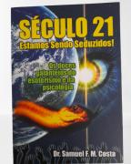 Livro Século 21 - Estamos Sendo Seduzidos!