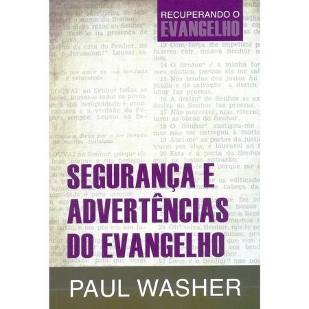 Livro Segurança e Advertências do Evangelho - Série Recuperando o Evangelho