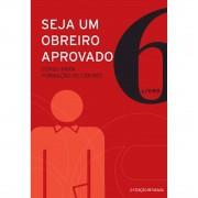 Livro Seja um Obreiro Aprovado - Livro 6 (Nova Edição)
