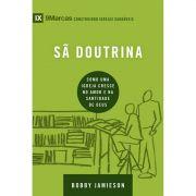 Livro Série 9 Marcas - Construindo Igrejas Saudáveis - Sã Doutrina