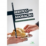 Livro Série Cruciforme - Serviço Como Adoração