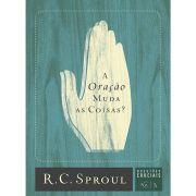 Livro Série Questões Cruciais - A Oração Muda as Coisas? - Nº 3