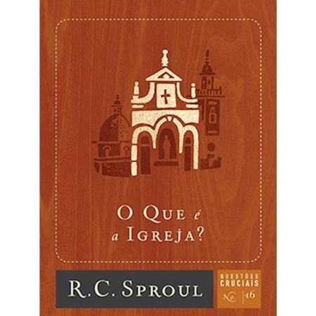 Livro Série Questões Cruciais - O Que é A Igreja? - Nº 16