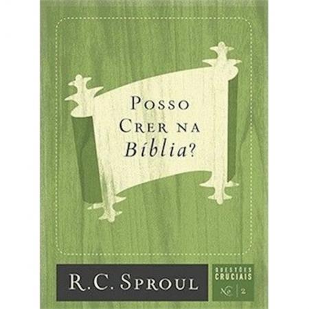 Livro Série Questões Cruciais - Posso Crer na Bíblia? - Nº 2