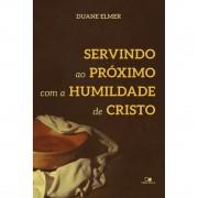 Livro Servindo ao Próximo Com a Humildade de Cristo