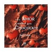 Livro Seu Amor é Melhor que Chocolate
