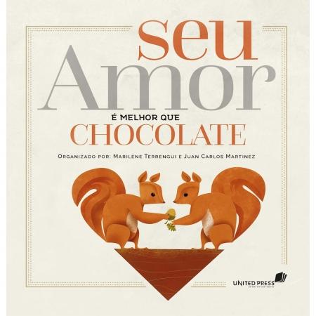 Livro Seu Amor é Melhor que Chocolate - Nova Edição