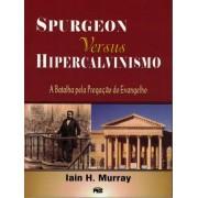 Livro Spurgeon Versus Hipercalvinismo