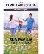 Livro Sua Família Pode Ser Mais Feliz