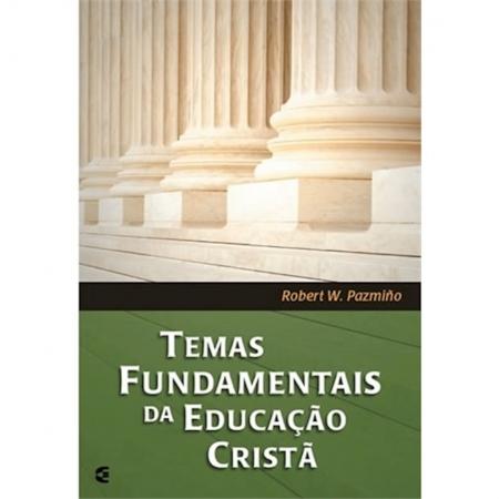 Livro Temas Fundamentais da Educação Cristã