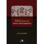 Livro Teologia do Novo Testamento - Leon Morris