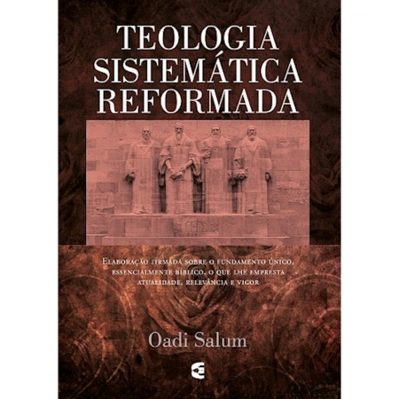 Livro Teologia Sistemática Reformada - Salum