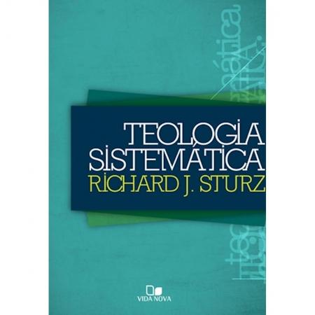 Livro Teologia Sistemática - Richard J. Sturz