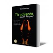 Livro Tô Sofrendo; alguém me ajude!