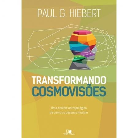 Livro Transformando Cosmovisões - Paul G. Hiebert